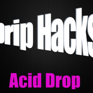 Acid Drop - Drip Hacks Concentrate