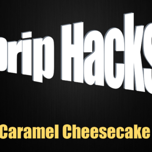Caramel Cheesecake - Drip Hacks Concentrate
