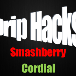 Smashberry Cordial - Drip Hacks Concentrate